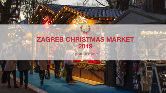 Zagreb Christmas Market 2019 A Guide For Visitors